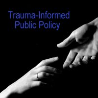 Click for Resources    **Trauma-Informed**  Public Policy